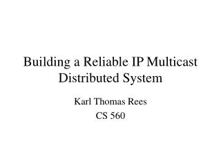 Building a Reliable IP Multicast Distributed System