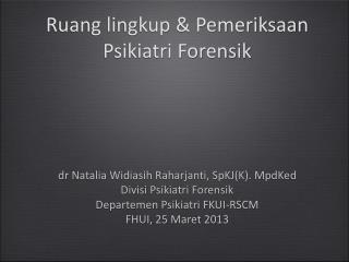 Ruang lingkup & Pemeriksaan Psikiatri Forensik