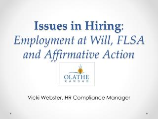 Issues in Hiring :   Employment at Will, FLSA and Affirmative Action