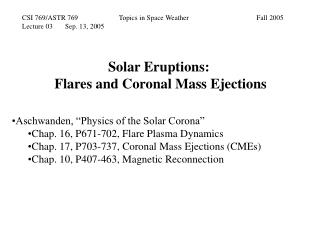 Solar Eruptions:  Flares and Coronal Mass Ejections