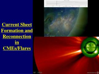 Current Sheet Formation and Reconnection in CMEs/Flares