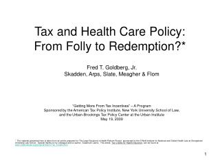 Tax and Health Care Policy: From Folly to Redemption?*