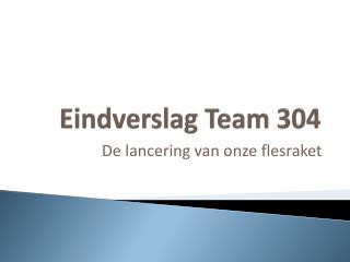 Eindverslag Team 304