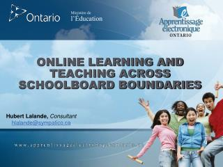 ONLINE LEARNING AND TEACHING ACROSS SCHOOLBOARD BOUNDARIES