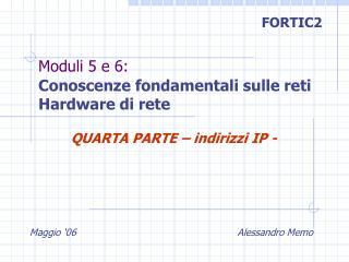 Moduli 5 e 6: Conoscenze fondamentali sulle reti Hardware di rete