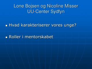 Lone Bojsen og Nicoline Misser  UU-Center Sydfyn