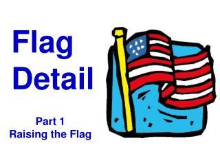Flag Detail