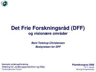 Det Frie Forskningsr�d (DFF) og vision�re omr�der