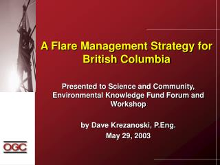 A Flare Management Strategy for British Columbia