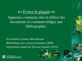 Par Isabelle Lorrain, bibliothécaire Bibliothèque des sciences humaines (2009)