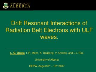 Drift Resonant Interactions of Radiation Belt Electrons with ULF waves .