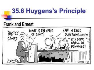 35.6 Huygens