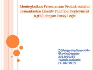 Di  Presentasikan oleh  : Eko Andrianto 3333090359 Teknik Industri FT. UNTIRTA