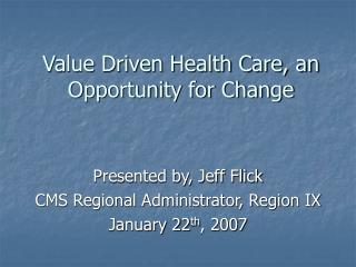 Value Driven Health Care, an Opportunity for Change