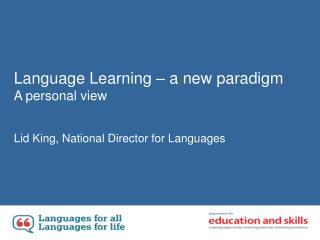 Language Learning – a new paradigm A personal view