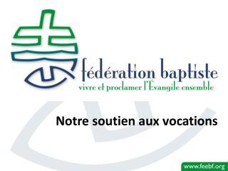 Notre soutien aux vocations