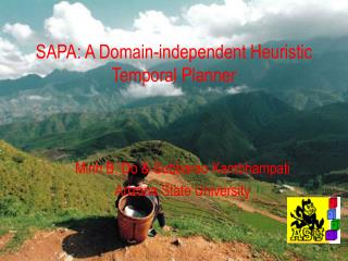 SAPA: A Domain-independent Heuristic Temporal Planner