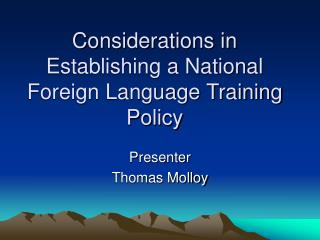 Considerations in Establishing a National Foreign Language Training Policy