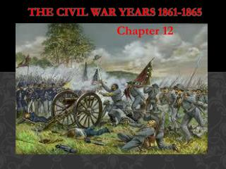 The Civil War Years 1861-1865