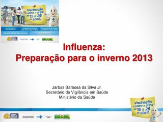 Influenza: Preparação para o inverno 2013