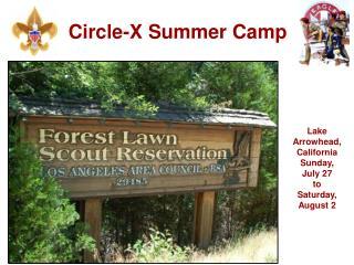 Lake Arrowhead, California Sunday,  July 27 to Saturday,  August 2