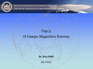 Dr. Eric FONT IDL-FCUL