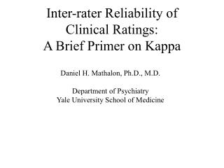 Inter-rater Reliability of  Clinical Ratings:   A Brief Primer on Kappa