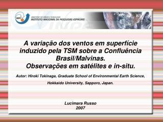A variação dos ventos em superfície induzido pela TSM sobre a Confluência Brasil/Malvinas.