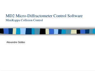 MD2 Micro-Diffractometer Control Software MiniKappa Collision Control