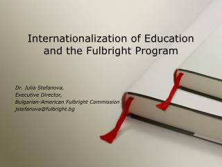 Internationalization of Education and the Fulbright Program