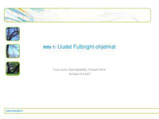 Info 1:  Uudet Fulbright-ohjelmat