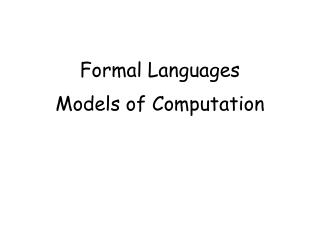 Formal Languages Models of Computation