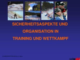 SICHERHEITSASPEKTE UND  ORGANISATION IN  TRAINING UND WETTKAMPF