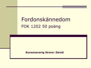 Fordonsk�nnedom FOK 1202 50 po�ng