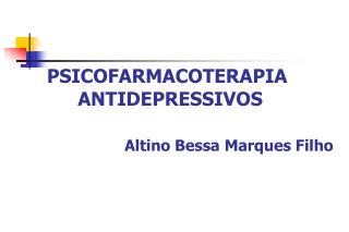 ANTIDEPRESSIVOS ANTIPSICÓTICOS  ANSIOLÍTICOS e HIPNÓTICOS ESTABILIZADORES DO HUMOR