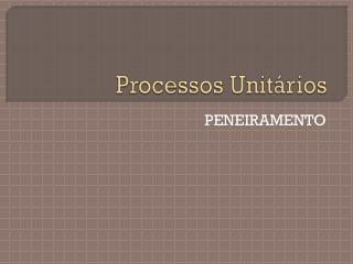 Processos Unit�rios