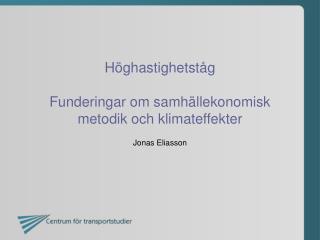 Höghastighetståg  Funderingar om samhällekonomisk metodik och klimateffekter