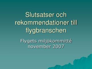 Slutsatser och rekommendationer till flygbranschen