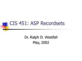 CIS 451: ASP Recordsets