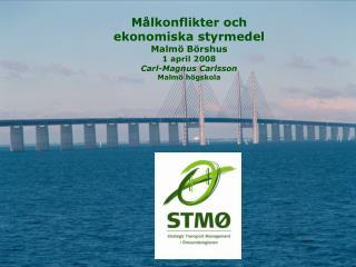 Målkonflikter och ekonomiska styrmedel Malmö Börshus 1 april 2008