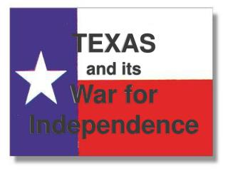 TEXAS and its War for Independence