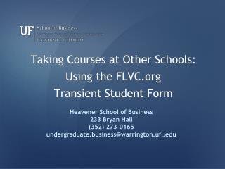 Taking Courses at Other Schools:   Using the FLVC Transient Student Form