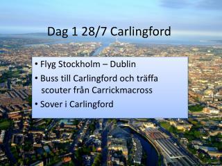 Dag 1 28/7  Carlingford