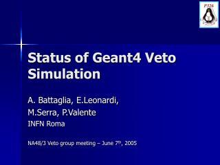 Status of Geant4 Veto Simulation