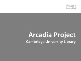 Arcadia Project Cambridge University Library