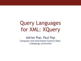 Query Languages  for XML: XQuery