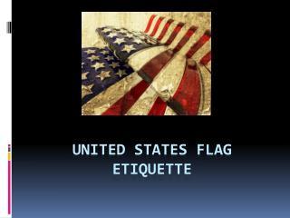 United States Flag Etiquette