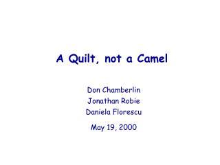 A Quilt, not a Camel