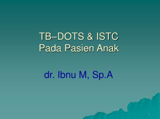 TB–DOTS & ISTC Pada Pasien Anak