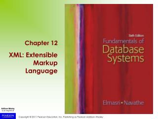 Chapter 12 XML: Extensible Markup Language